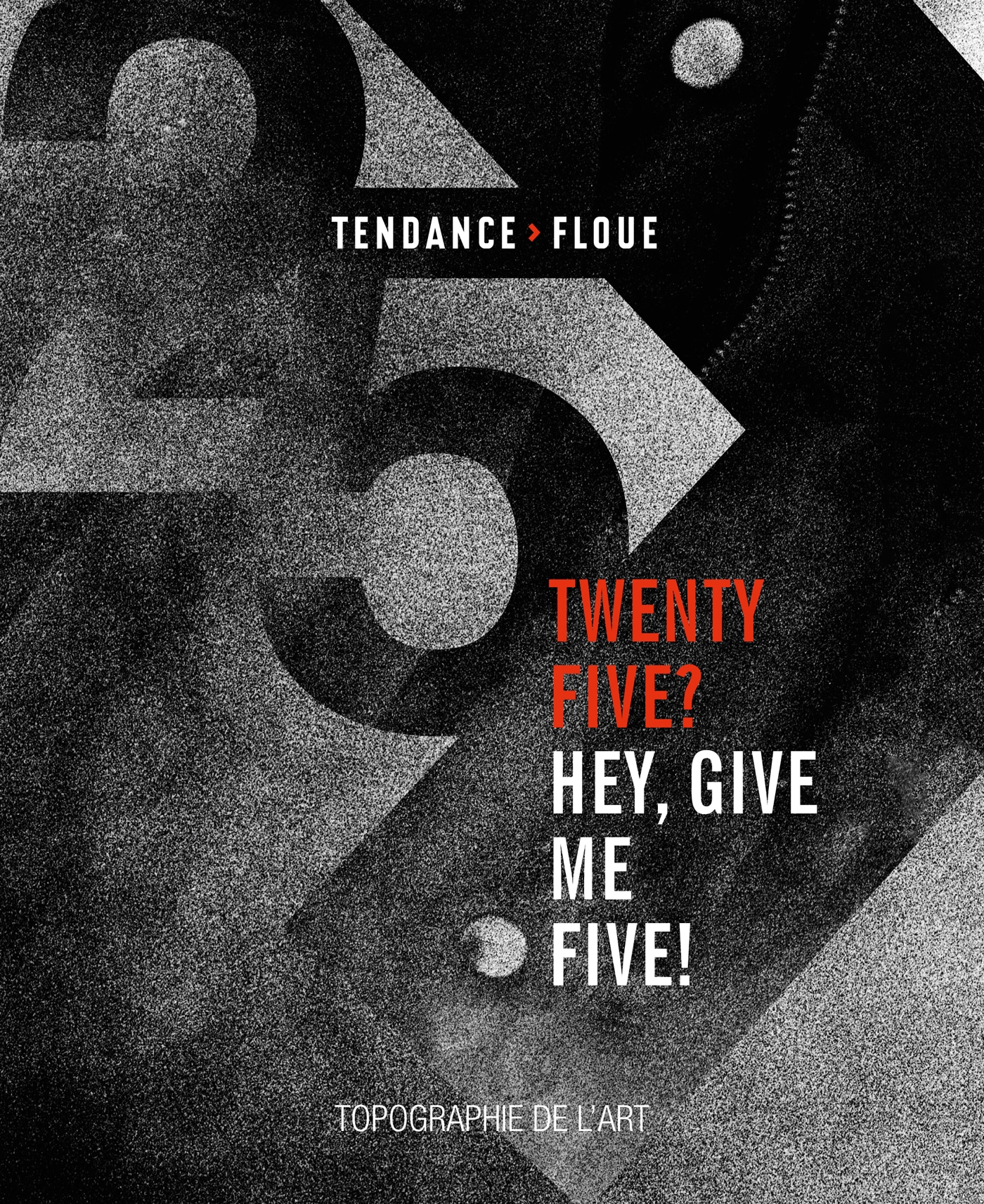 Tendance Floue : Twenty-five ? Hey, give me five !